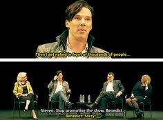 Keep promoting the show, Benedict