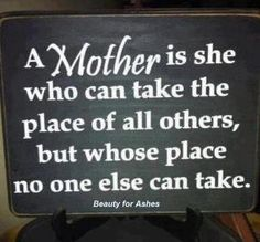 mothers day, mother gifts, being a mommy, daughter, inspirational quotes, mother quotes, mom quotes, place, true sayings