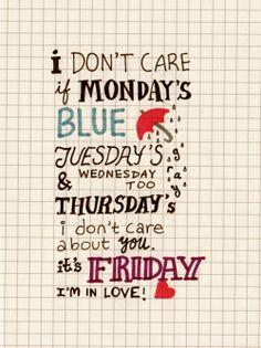 It's Friday, I'm in love!!!...:)
