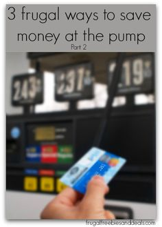3 frugal ways to save money at the pump- Part 2