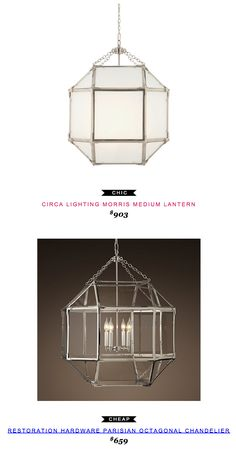 Circa Lighting Morris Lantern $903 vs Restoration Hardware Parisian Octagonal Chandelier $659