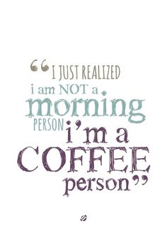 Thank goodness coffee makes anything possible!