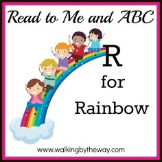 R is for Rainbow | Walking by the Way