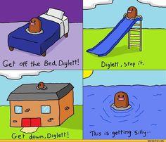 Diglet, just stop. Please.