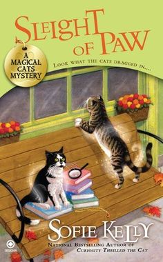 Sleight of Paw: A Magical Cats Mystery by Sofie Kelly. $7.99. Series - Magical Cats (Book 2). Author: Sofie Kelly. Publisher: Signet; Original edition (September 6, 2011). Reading level: Ages 18 and up