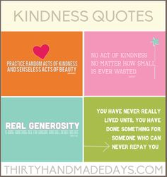 Free Printable Kindness Quotes from www.thirtyhandmadedays.com. Get more free printables at http://www.pinterest.com/hre/