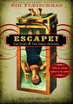 Escape!: The Story of The Great Houdini by Sid Fleischman. $8.99. Author: Sid Fleischman. Publisher: Greenwillow Books; Reprint edition (April 22, 2008). Reading level: Ages 8 and up