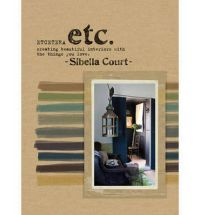 Etcetera: Creating Beautiful Interiors with the Things You Love by Sibella Court
