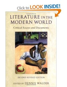 literature in the modern world critical essays and documents by dennis walder Literature in the modern world : critical essays and documents responsibility edited by dennis walder at the open literature, modern 20th century history and.