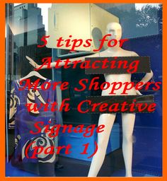 Attract more shoppers with in your retail store with these creative store signage ideas