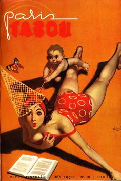 Paris Tabou  By Gino Boccasile (1950)  He produced posters and illustrated fashion magazines and gained fame for his sensual renderings of the female form.