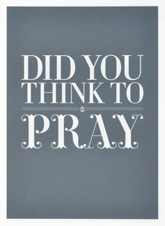 Pray about what you are going through today.