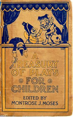 'A Treasury of Plays for Children'. Illustrations and cover design by Tony Sarg (c. 1921).  Edited by Montrose J. Moses, Little, Brown, Boston, 1945