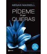 PÍDEME LO QUE QUIERAS (Megan Maxwell)