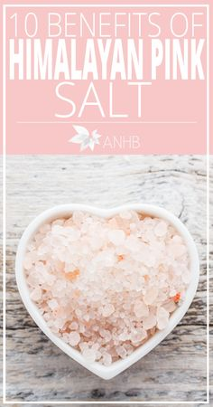 10 Benefits of Himalayan Pink Salt - All Natural Home and Beauty
