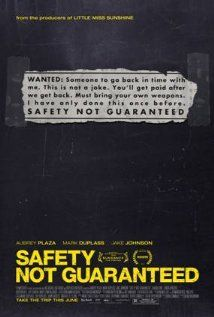 Safety Not Guaranteed   Just watched, so good.