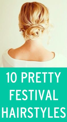 10 hairstyles that can survive a festival