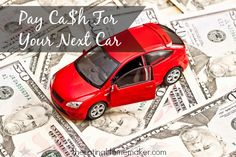 3 Steps You Can Take To Pay Cash For Your Next Car