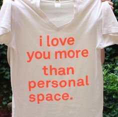 I love you more than personal space