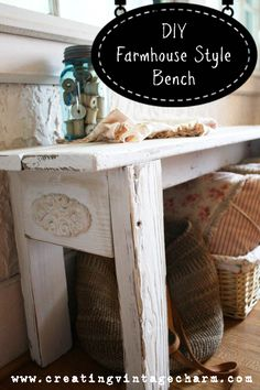 Creating Vintage Charm: Do-It-Yourself Farmhouse Style Bench