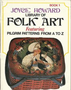 This is my Mother Joyce Howard's Folk Art Book. She was a phenomenal Artist.