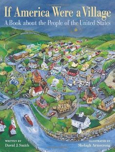 If America Were a Village: A Book about the People of the United States (CitizenKid) by David J Smith. $12.89. Author: David J Smith. Publication: August 1, 2009. 32 pages. Reading level: Ages 8 and up. Series - CitizenKid. Publisher: Kids Can Press, Ltd.; First edition (August 1, 2009)