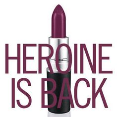 M.A.C. Heroine is Back
