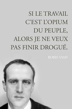 #pixword,#citations,#quotes,#vian,#drogue,#travail