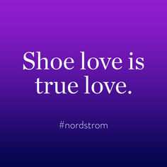 Shoe love = true love.