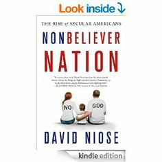 Amazon.com: Nonbeliever Nation: The Rise of Secular Americans eBook: David Niose: Kindle Store