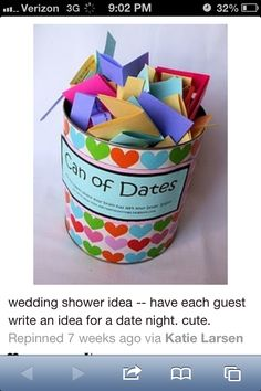 Can of dates! Have each guest write down an idea for a date night out after they are married. #Weddings #WeddingShowers