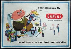 QANTAS AIRWAYS 1950s Airline Travel poster Connoisseurs - A Qantas travel poster  'Connoisseurs fly Qantas Australia's Overseas Airline...the ultimate in comfort and service', lithograph in colours printed by Posters Pty. Ltd., Australia, circa late 1950s, condition B+ 33.5cm. x 49.5cm.