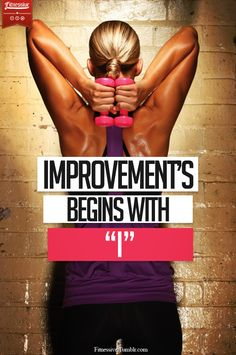 """Improvement's Begins With """"I"""""""