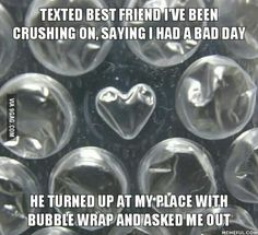 And that's your way outta the friendzone, folks.