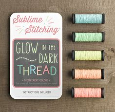 Glow in the dark thread!!! Too cool! It would be a great stocking stuffer. (:
