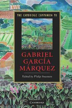 The Cambridge companion to Gabriel Garciá Márquez / edited by Philip Swanson.