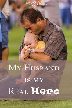 He's more of an everyday hero. An ordinary, hard-working, honest sort of guy. Taking care of his wife and looking after his children. Standing up for what's right and watching out for those who are in need. Following God.  If you ask me, those are the best kind of heroes. My Husband is My Real Hero
