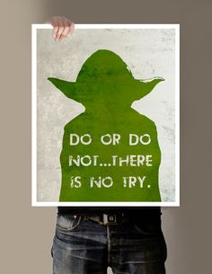 Star Wars YODA Quote - Do or Do Not There Is No Try  - 16x20. $29.00, via Etsy.