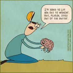 brain wandering brain humor, brainhumor, laugh, funni shit, brain releas, psych humor, thing, gutter