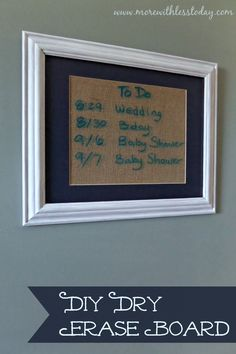 DIY Dry Erase Board- use an old picture frame to make a home organizer. Change out the scrapbook paper with the seasons! So easy and practical. make one for a gift!