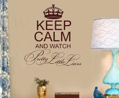 Keep Calm and Watch Pretty LIttle Liars