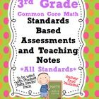 Standards Based Assessment: 3rd Grade Math *ALL STANDARDS* {Common Core} - Miss Nannini $10 but looks to be worth it. Lots of work already done for me.