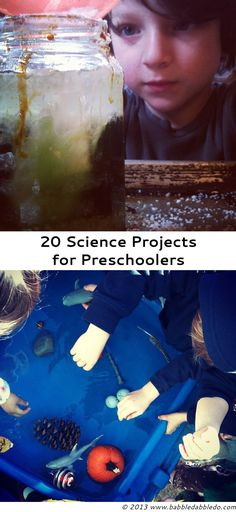20 science projects for preschoolers.