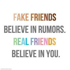 Real Friends Believe in You friendship quote friends believe rumors devoted fake