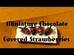Miniature polymer Clay Chocolate Covered Strawberries collab with Miniature Sweets Cafe - YouTube