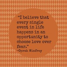 Choose love over fear- Love for places, people, and myself!! ........ 10 Quotes About Love and Fear