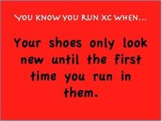 You know you run xc when..