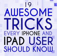 19 Mind-Blowing Tricks Every iPhone And iPad User Should Know...http://homestead-and-survival.com/19-mind-blowing-tricks-every-iphone-and-ipad-user-should-know/