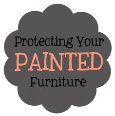 Choosing The Right Protective Finish For Your Painted Furniture