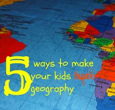5 Ways to Guarantee your Kids Will Hate Geography by Ticia at Bright Ideas Press